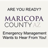 Are you Ready Maricopa County, AZ? Emergency Management Wants to Hear from you!
